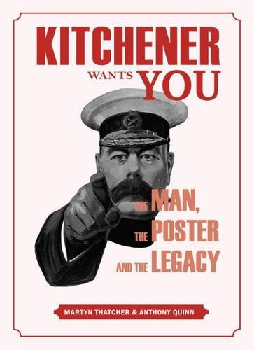 Kitchener Wants You book by Martyn Thatcher and Anthony Quinn